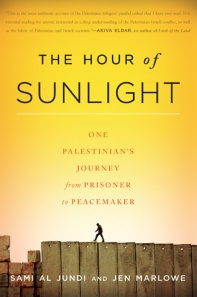 "The Hour of Sunlight: One Palestinian's Journey from Prisoner to Peacemaker "", an award winning book written by Sami Al Jundi and Jen Marlowe."